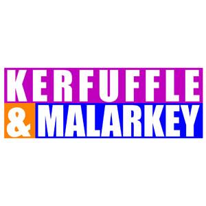 Kerfuffle and Malarkey